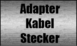 Adapter / Kabel / Stecker