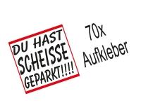 70 x Aufkleber Scheisse Geparkt Hinweis Parkverbot Falschparker Falsch Parken