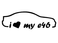 1 x 2 Plott Aufkleber I Love My E46 BMW Tuning Sticker Autoaufkleber Fun Dub Gag
