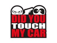 1 x Aufkleber Did You Touch My Car Sticker Shocker Autoaufkleber Tuning Auto Fun
