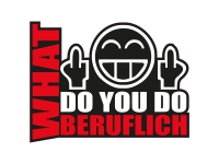 1 x Aufkleber What Do You Do Beruflich Shocker Fun Dub Sticker Tuning Gag Smiley